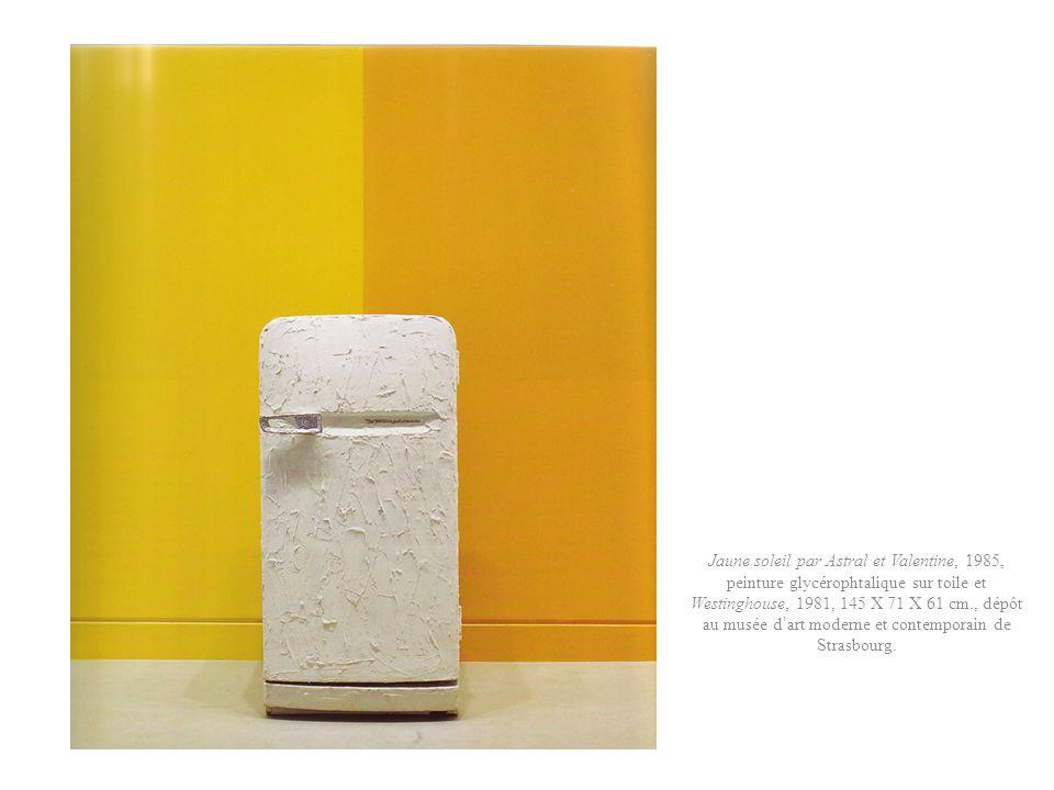 Jaune soleil par Astral et Valentine, 1985, peinture glycérophtalique sur toile et Westinghouse, 1981, 145 X 71 X 61 cm., dépôt au musée d art moderne