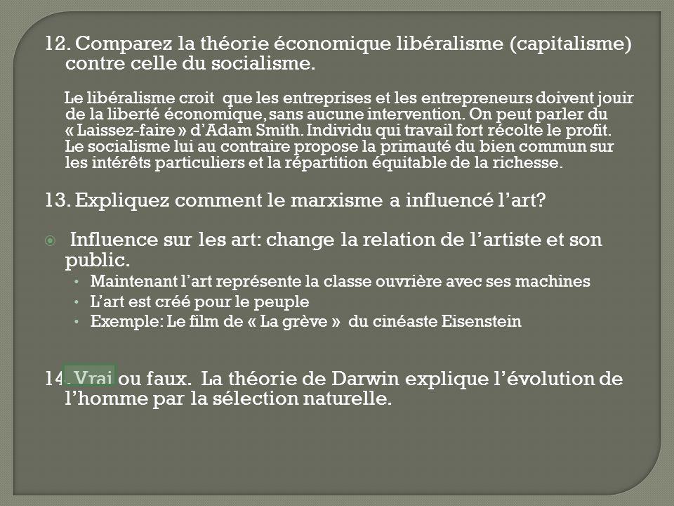 12. Comparez la théorie économique libéralisme (capitalisme) contre celle du socialisme. Le libéralisme croit que les entreprises et les entrepreneurs
