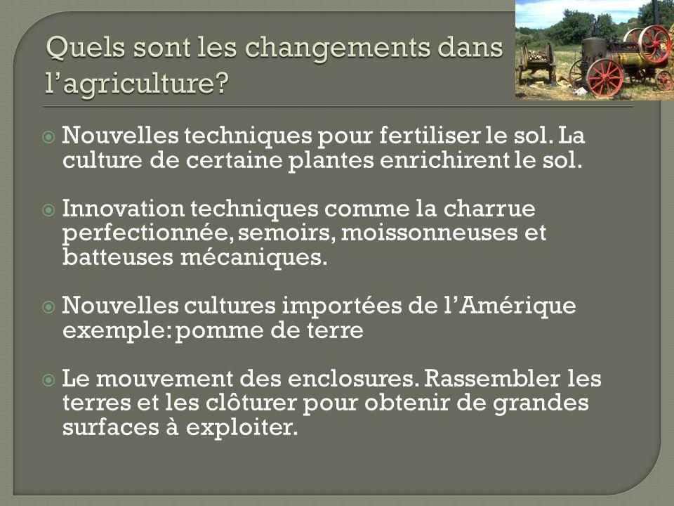 Nouvelles techniques pour fertiliser le sol. La culture de certaine plantes enrichirent le sol. Innovation techniques comme la charrue perfectionnée,