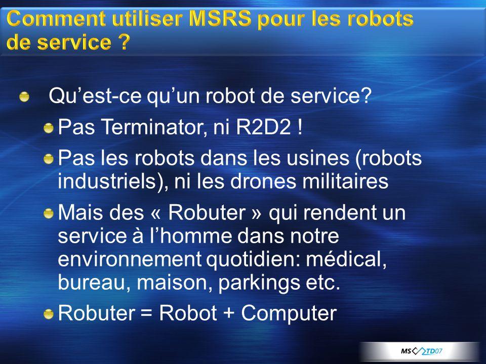 Quest-ce quun robot de service? Pas Terminator, ni R2D2 ! Pas les robots dans les usines (robots industriels), ni les drones militaires Mais des « Rob