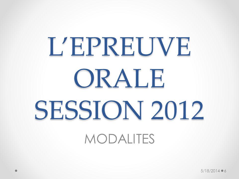 LEPREUVE ORALE SESSION 2012 MODALITES 5/18/20146