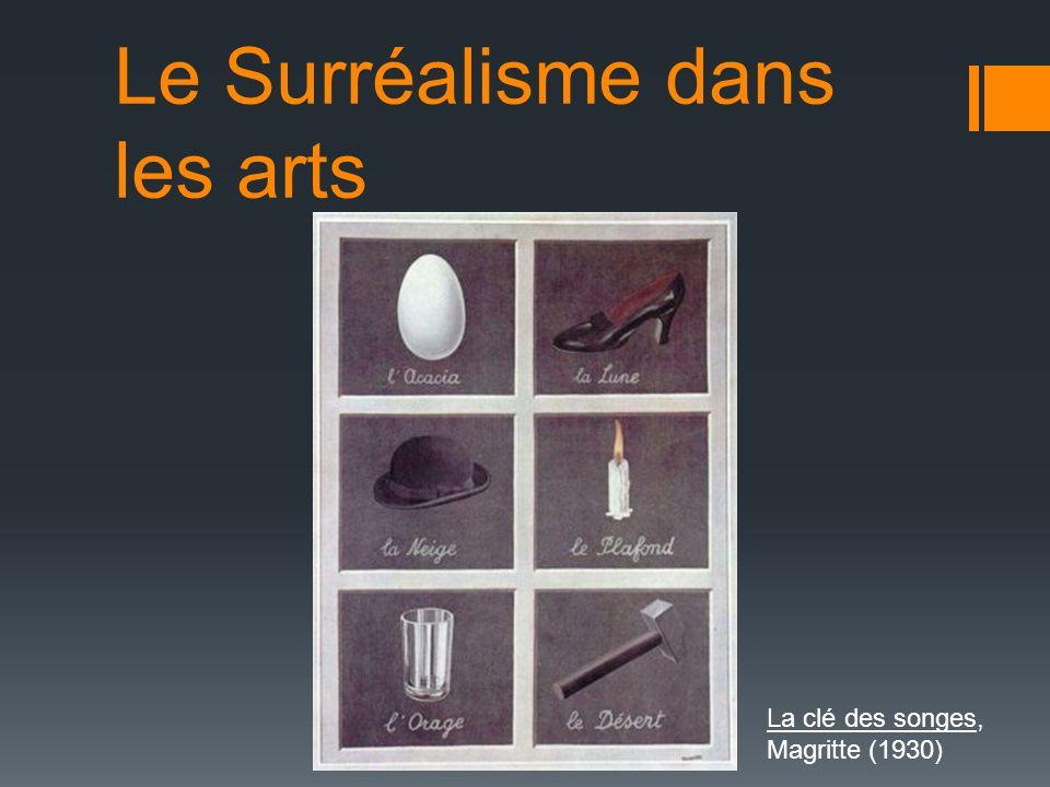 Le Surréalisme dans les arts La clé des songes, Magritte (1930)