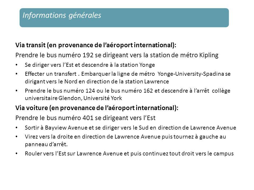Via transit (en provenance de laéroport international): Prendre le bus numéro 192 se dirigeant vers la station de métro Kipling Se diriger vers lEst e
