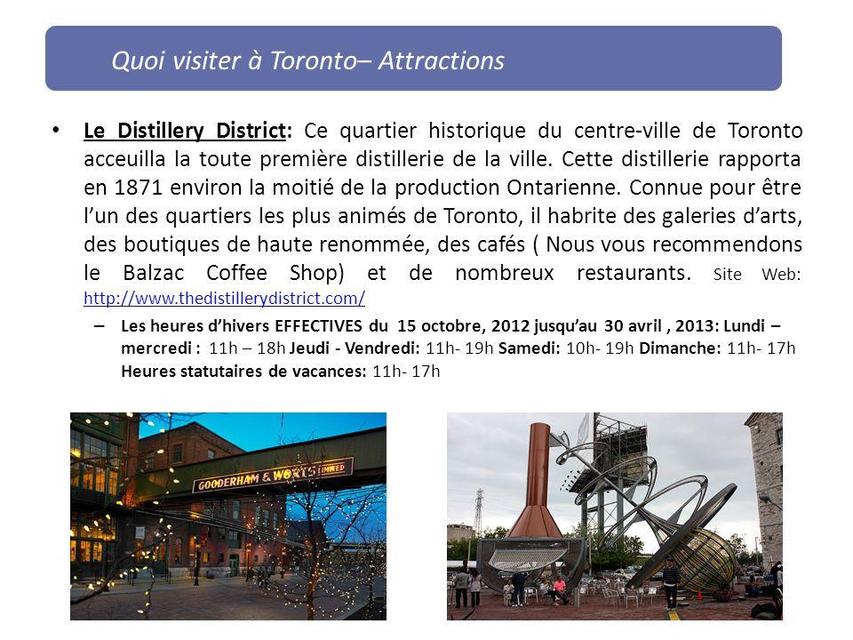 Le Distillery District: Ce quartier historique du centre-ville de Toronto acceuilla la toute première distillerie de la ville. Cette distillerie rappo
