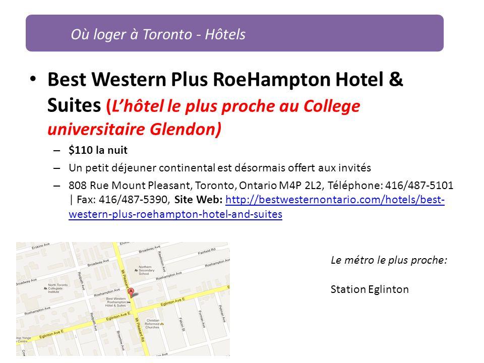 Best Western Plus RoeHampton Hotel & Suites (Lhôtel le plus proche au College universitaire Glendon) – $110 la nuit – Un petit déjeuner continental es