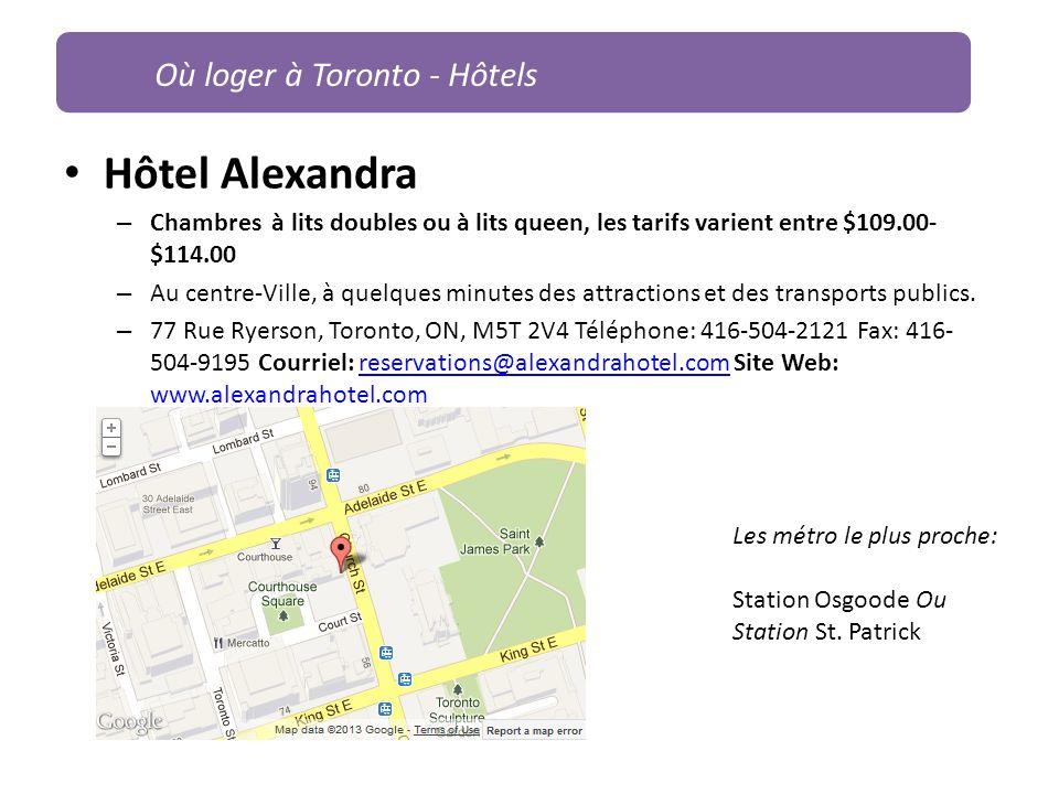 Hôtel Alexandra – Chambres à lits doubles ou à lits queen, les tarifs varient entre $109.00- $114.00 – Au centre-Ville, à quelques minutes des attract