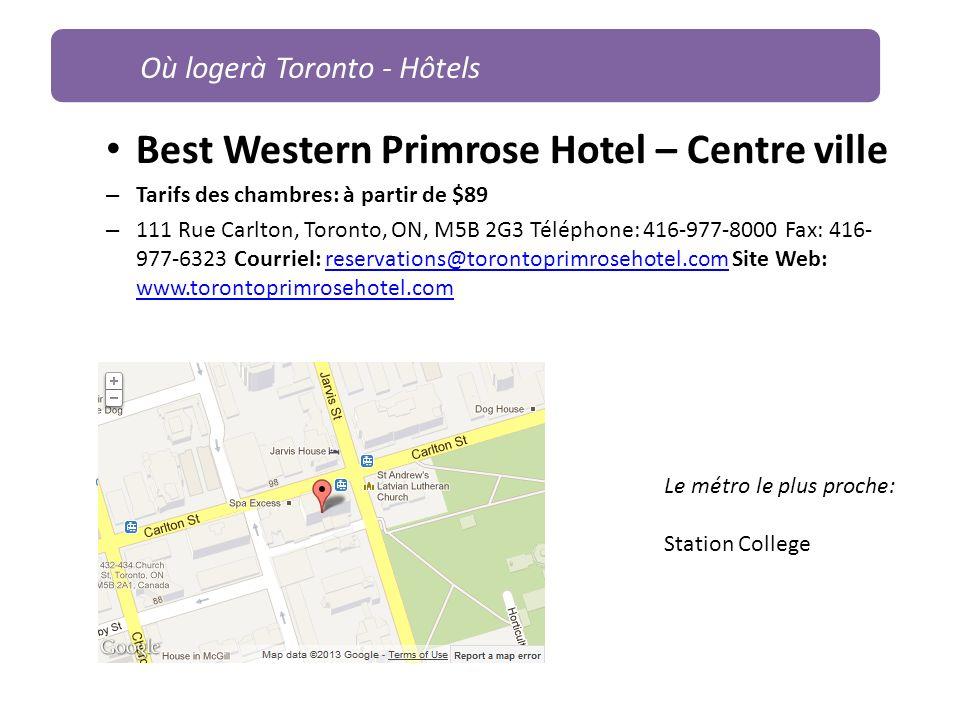 Best Western Primrose Hotel – Centre ville – Tarifs des chambres: à partir de $89 – 111 Rue Carlton, Toronto, ON, M5B 2G3 Téléphone: 416-977-8000 Fax: