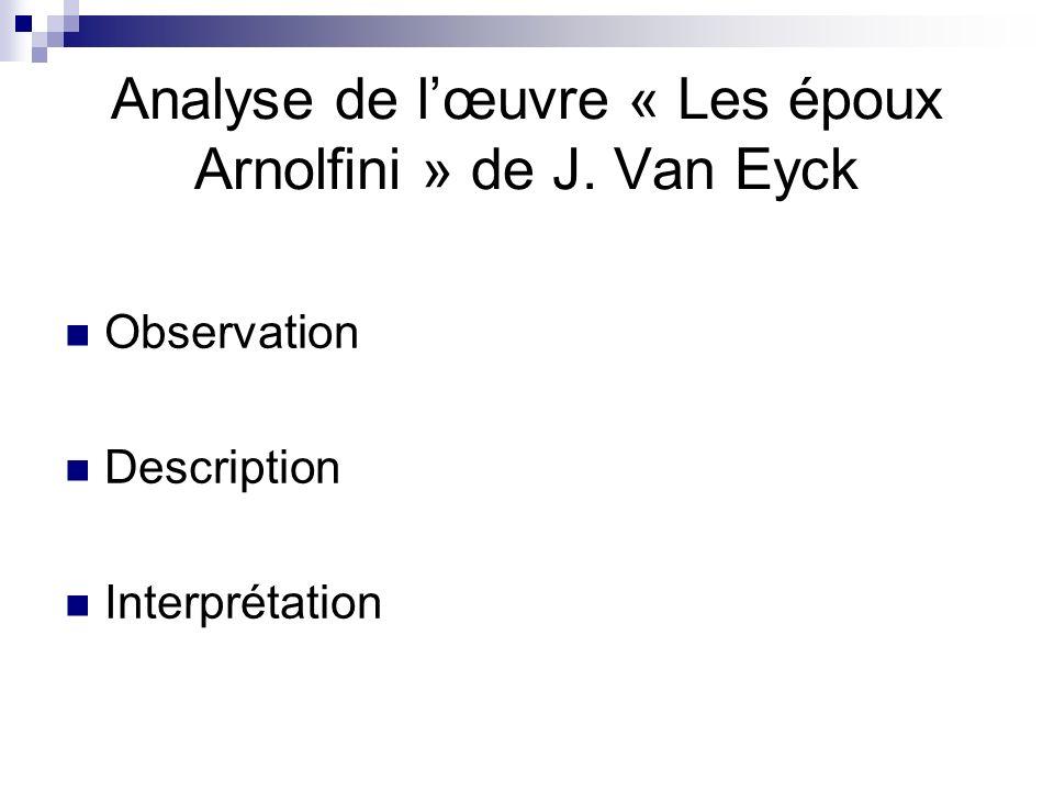 Analyse de lœuvre « Les époux Arnolfini » de J. Van Eyck Observation Description Interprétation