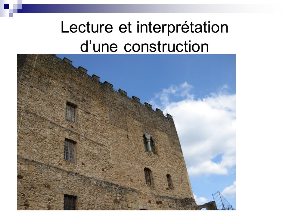Lecture et interprétation dune construction