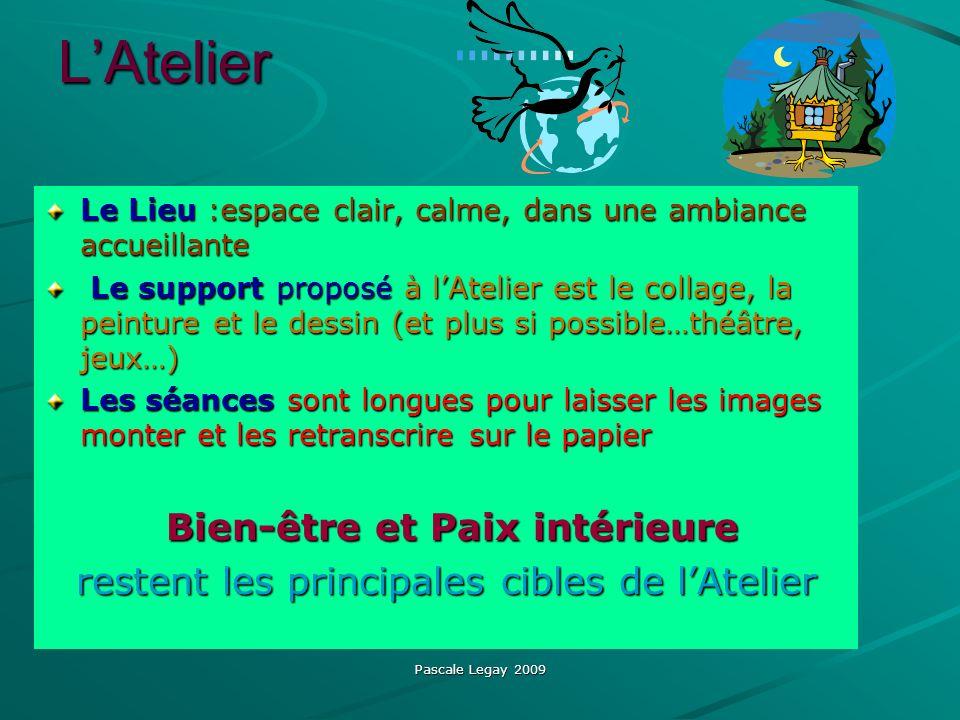 Pascale Legay 2009 LAtelier Le Lieu :espace clair, calme, dans une ambiance accueillante Le support proposé à lAtelier est le collage, la peinture et