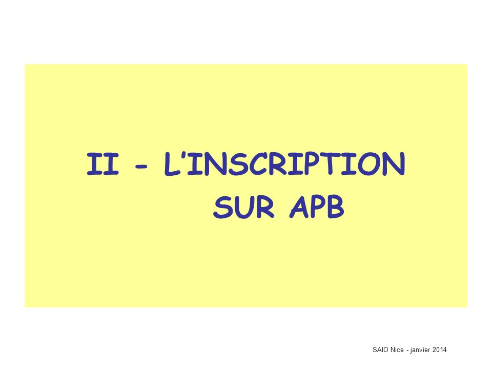 SAIO Nice - janvier 2014 II - LINSCRIPTION SUR APB