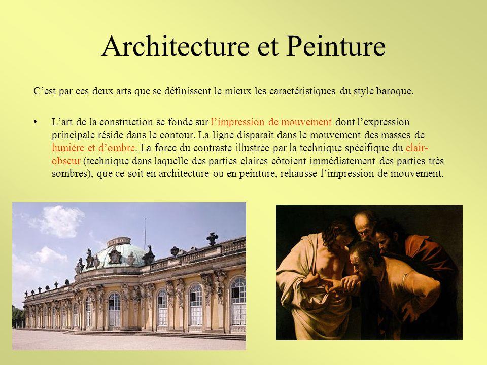 Architecture et Peinture Cest par ces deux arts que se définissent le mieux les caractéristiques du style baroque.