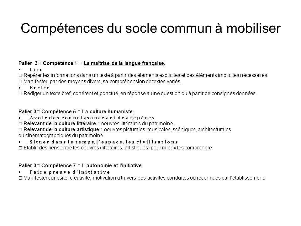 Compétences du socle commun à mobiliser Palier 3 Compétence 1 La maîtrise de la langue française.