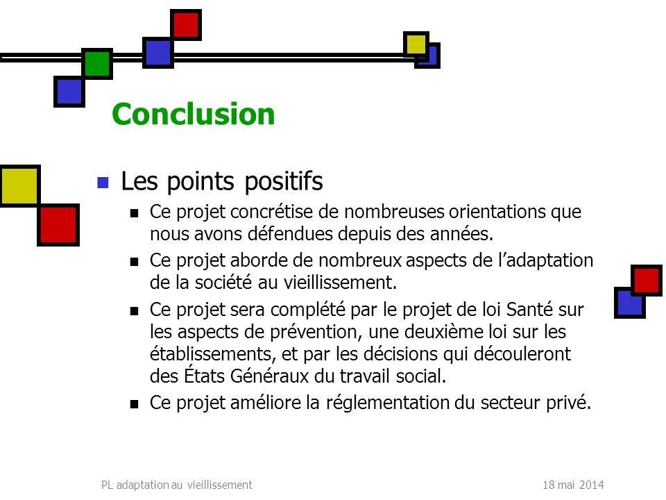 Conclusion Les points positifs Ce projet concrétise de nombreuses orientations que nous avons défendues depuis des années.