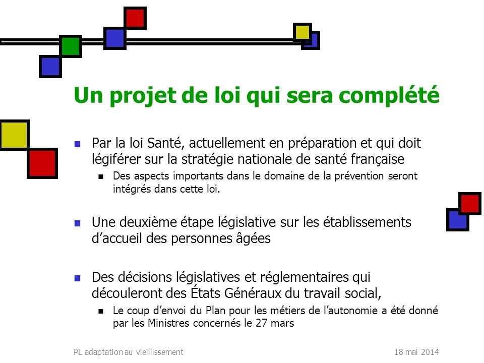 Un projet de loi qui sera complété Par la loi Santé, actuellement en préparation et qui doit légiférer sur la stratégie nationale de santé française D