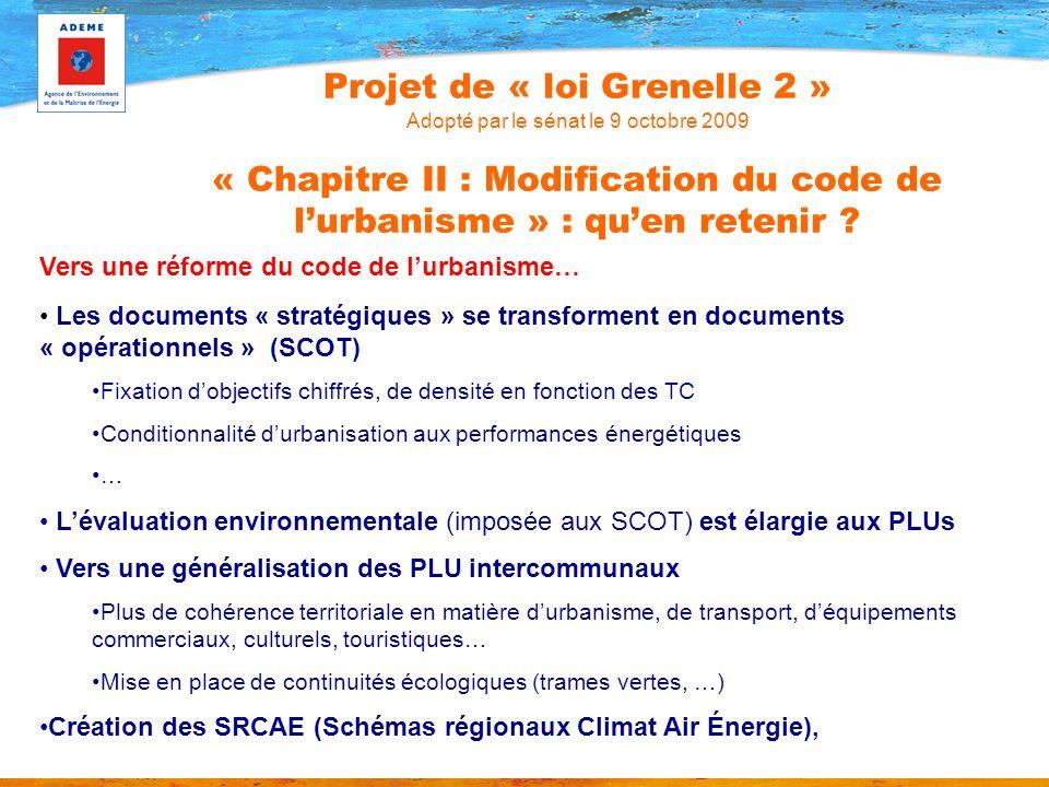 Vers une réforme du code de lurbanisme… Les documents « stratégiques » se transforment en documents « opérationnels » (SCOT) Fixation dobjectifs chiff