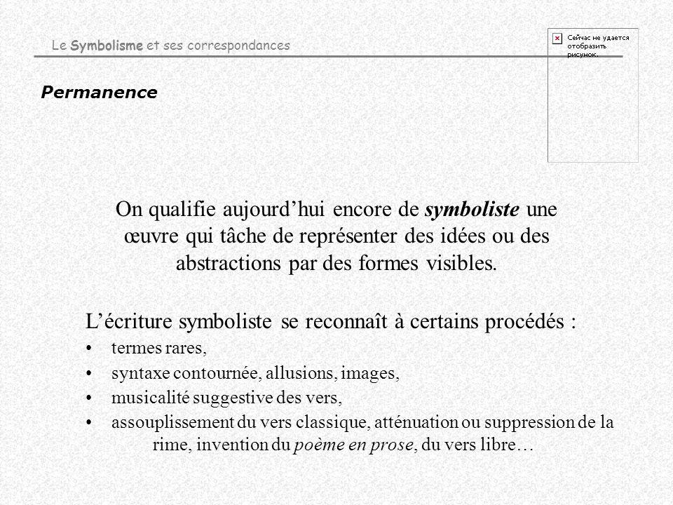 Permanence On qualifie aujourdhui encore de symboliste une œuvre qui tâche de représenter des idées ou des abstractions par des formes visibles. Le Sy