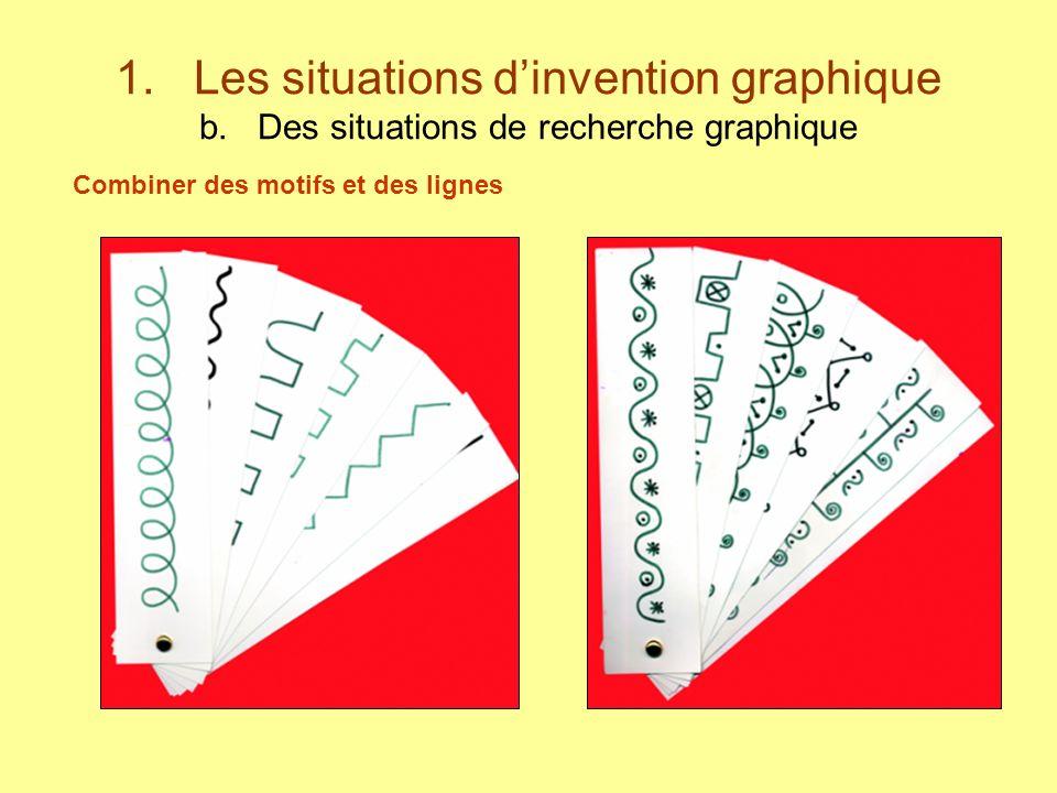 1. Les situations dinvention graphique b. Des situations de recherche graphique Combiner des motifs et des lignes