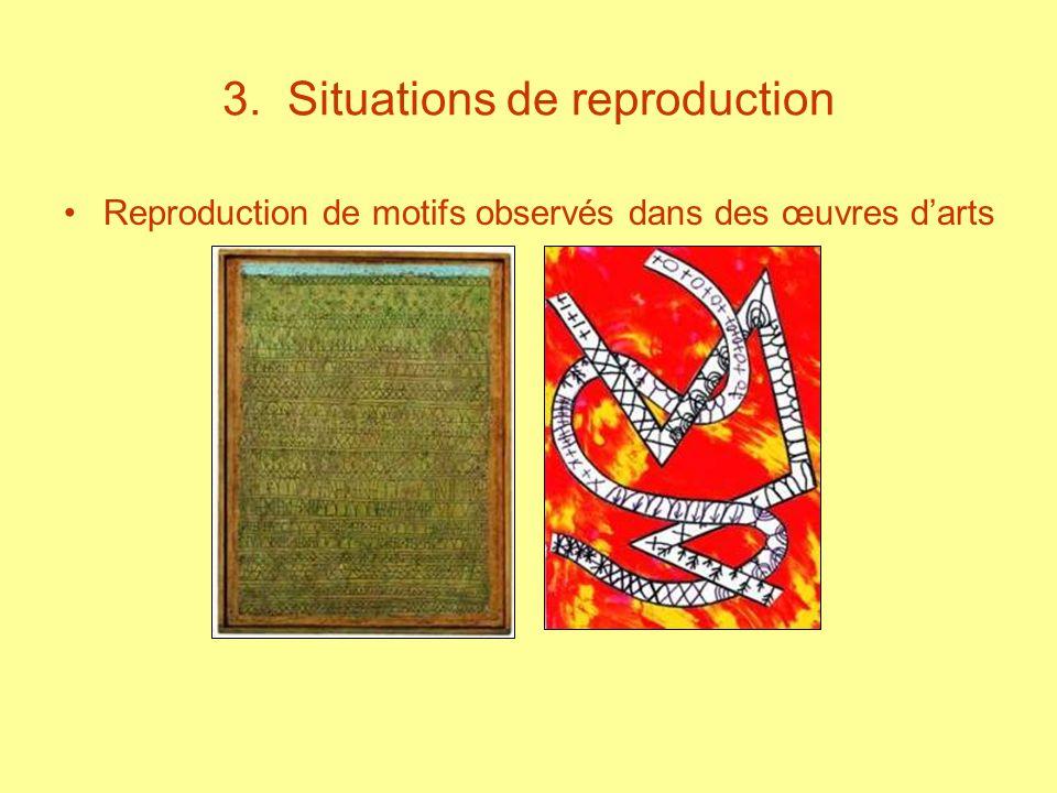 3. Situations de reproduction Reproduction de motifs observés dans des œuvres darts