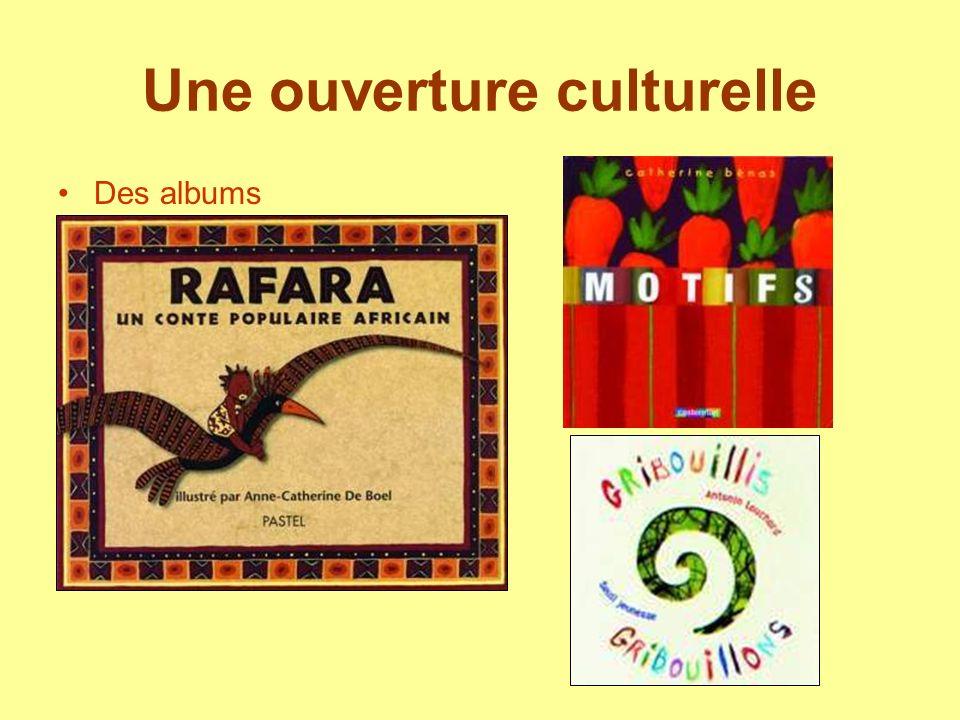 Une ouverture culturelle Des albums