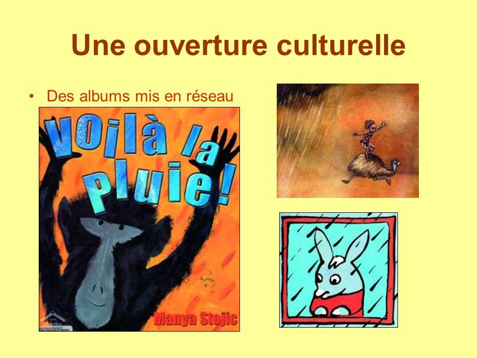 Une ouverture culturelle Des albums mis en réseau