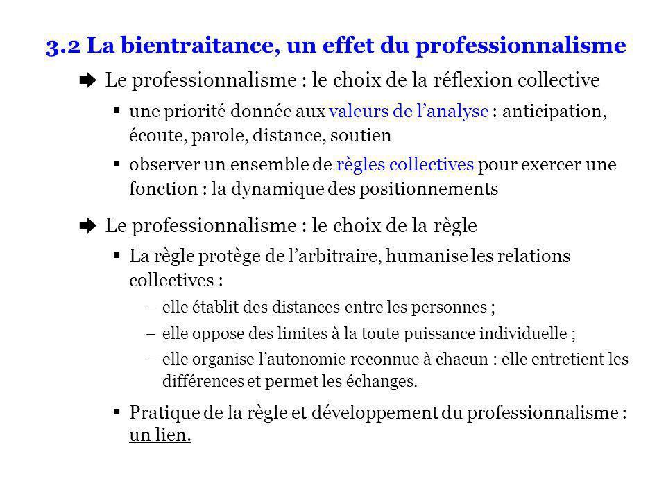 3.2 La bientraitance, un effet du professionnalisme è Le professionnalisme : le choix de la réflexion collective une priorité donnée aux valeurs de la