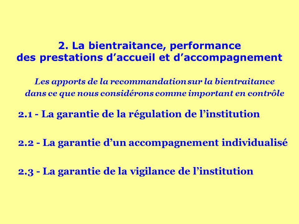 2. La bientraitance, performance des prestations daccueil et daccompagnement Les apports de la recommandation sur la bientraitance dans ce que nous co