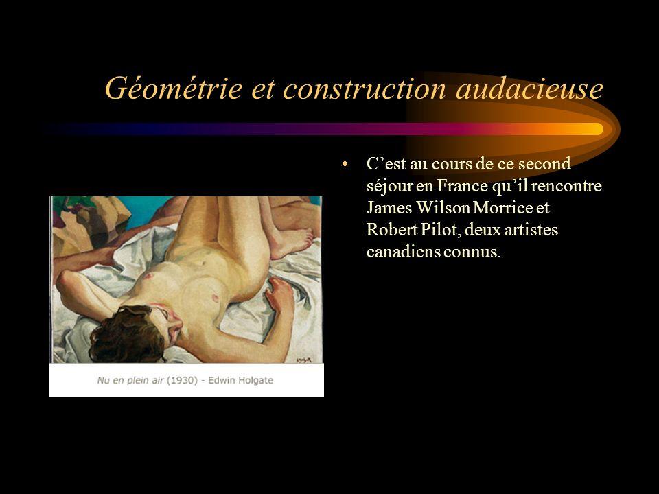 Géométrie et construction audacieuse Cest au cours de ce second séjour en France quil rencontre James Wilson Morrice et Robert Pilot, deux artistes ca