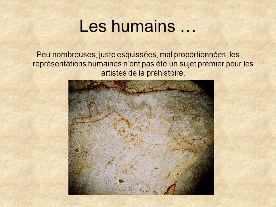 Les humains … Peu nombreuses, juste esquissées, mal proportionnées, les représentations humaines nont pas été un sujet premier pour les artistes de la