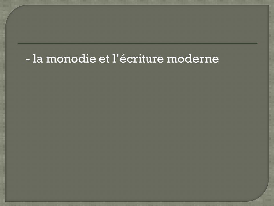 - la monodie et lécriture moderne