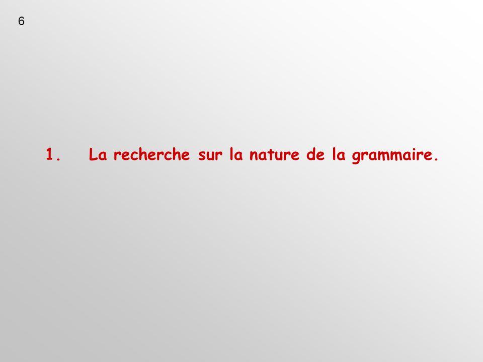 1.La recherche sur la nature de la grammaire. 6