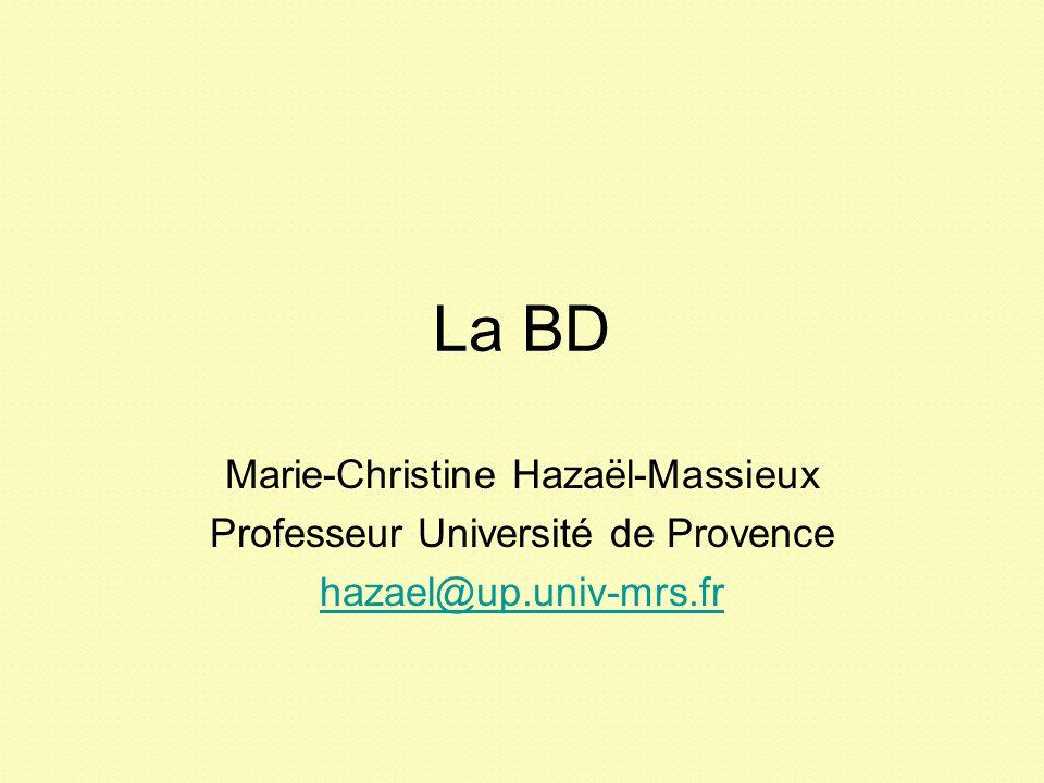 La BD Marie-Christine Hazaël-Massieux Professeur Université de Provence hazael@up.univ-mrs.fr