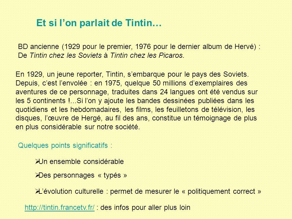 Et si lon parlait de Tintin… BD ancienne (1929 pour le premier, 1976 pour le dernier album de Hervé) : De Tintin chez les Soviets à Tintin chez les Picaros.