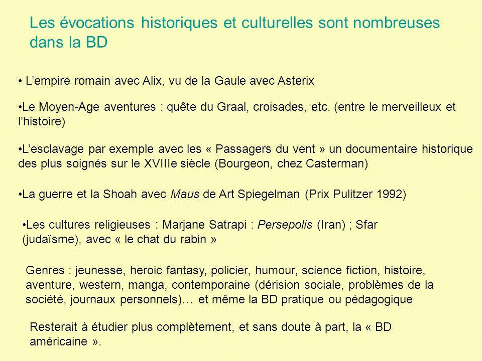 Les évocations historiques et culturelles sont nombreuses dans la BD Lempire romain avec Alix, vu de la Gaule avec Asterix Genres : jeunesse, heroic f