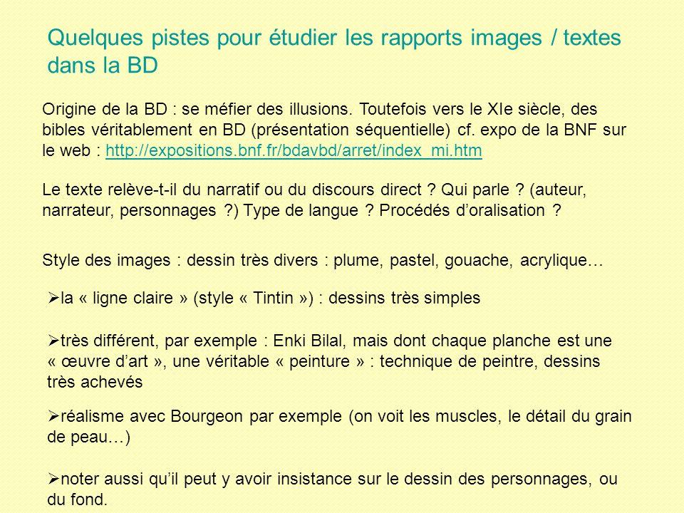 Quelques pistes pour étudier les rapports images / textes dans la BD Le texte relève-t-il du narratif ou du discours direct ? Qui parle ? (auteur, nar