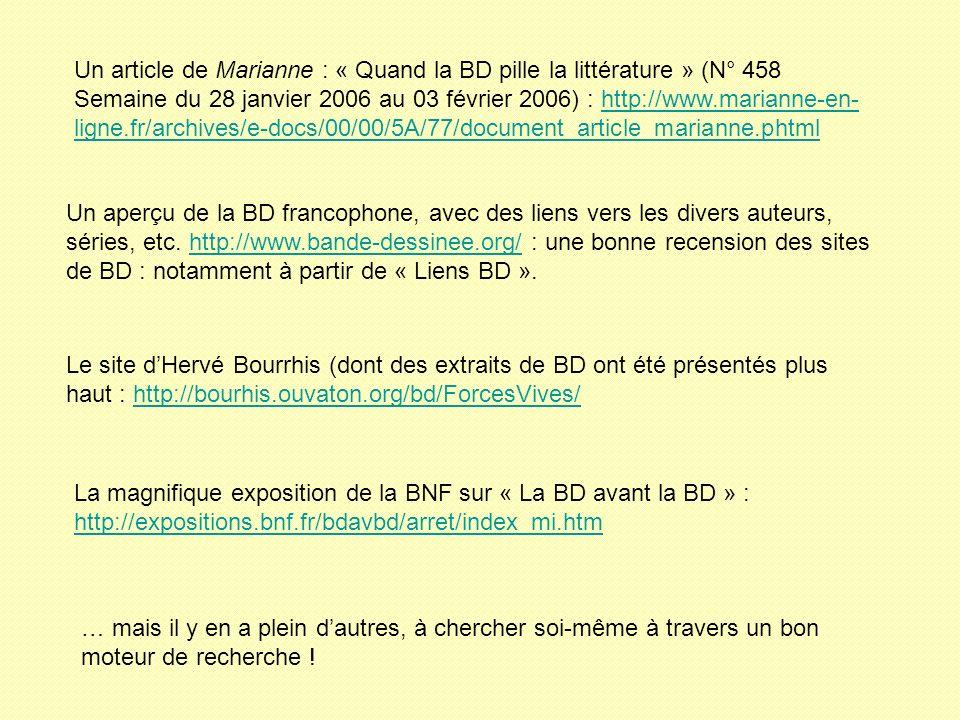 Un article de Marianne : « Quand la BD pille la littérature » (N° 458 Semaine du 28 janvier 2006 au 03 février 2006) : http://www.marianne-en- ligne.f