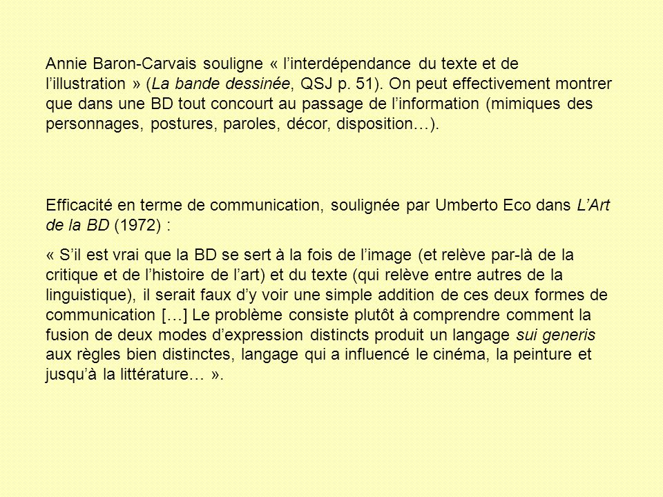 Annie Baron-Carvais souligne « linterdépendance du texte et de lillustration » (La bande dessinée, QSJ p. 51). On peut effectivement montrer que dans
