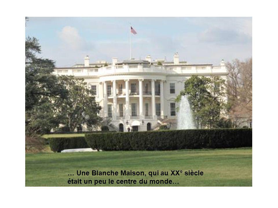 … Une Blanche Maison, qui au XX° siècle était un peu le centre du monde…