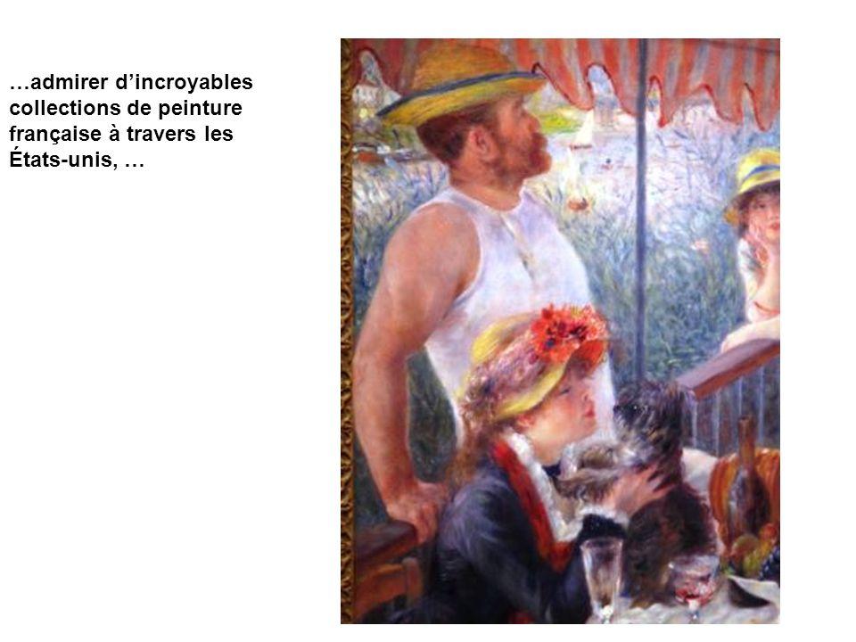 …admirer dincroyables collections de peinture française à travers les États-unis, …
