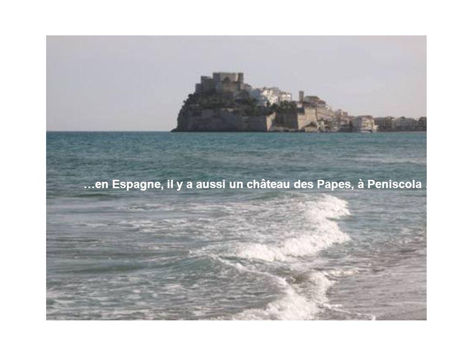 …en Espagne, il y a aussi un château des Papes, à Peniscola …