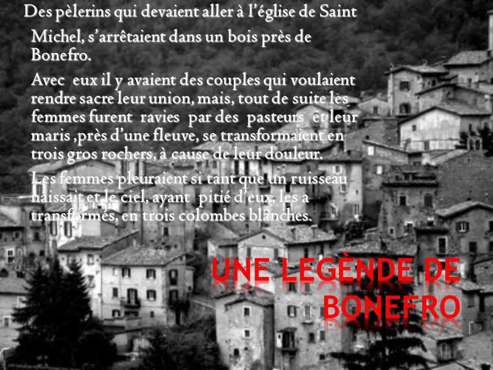 Des pèlerins qui devaient aller à léglise de Saint Des pèlerins qui devaient aller à léglise de Saint Michel, sarrêtaient dans un bois près de Bonefro