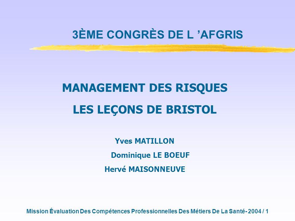 Mission Évaluation Des Compétences Professionnelles Des Métiers De La Santé- 2004 / 2 « pediatric cardiac surgery at bristol did not actually shine as a star » 1984 rapport Bristol 1987 BBC.