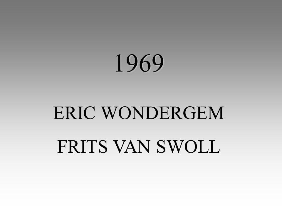 1969 ERIC WONDERGEM FRITS VAN SWOLL