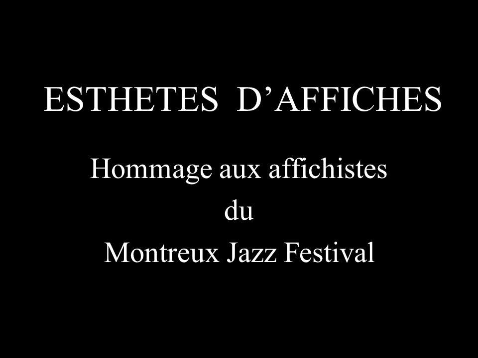 ESTHETES DAFFICHES Hommage aux affichistes du Montreux Jazz Festival