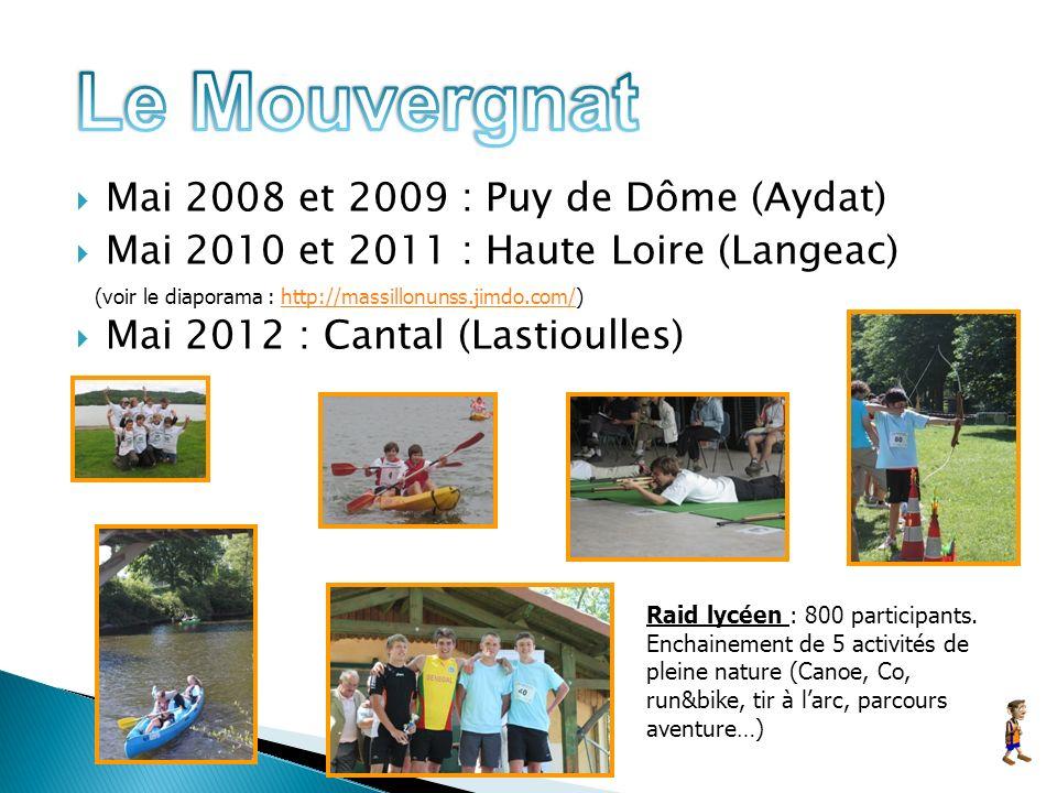 Mai 2008 et 2009 : Puy de Dôme (Aydat) Mai 2010 et 2011 : Haute Loire (Langeac) (voir le diaporama : http://massillonunss.jimdo.com/)http://massillonunss.jimdo.com/ Mai 2012 : Cantal (Lastioulles) Raid lycéen : 800 participants.