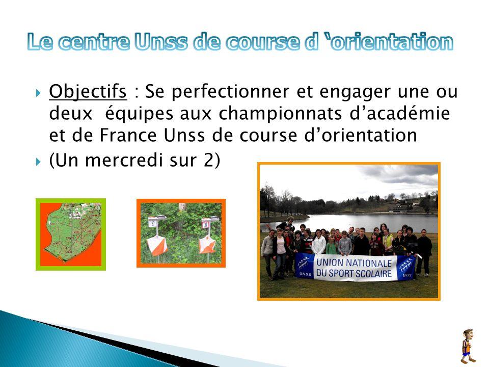 Objectifs : Se perfectionner et engager une ou deux équipes aux championnats dacadémie et de France Unss de course dorientation (Un mercredi sur 2)