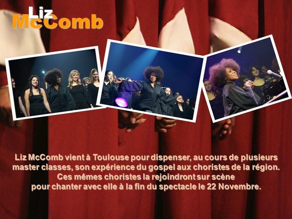 McComb Liz Liz McComb « fait chanter Toulouse » avec les Chorales Unies Le 22 Novembre 2008 à 20h30