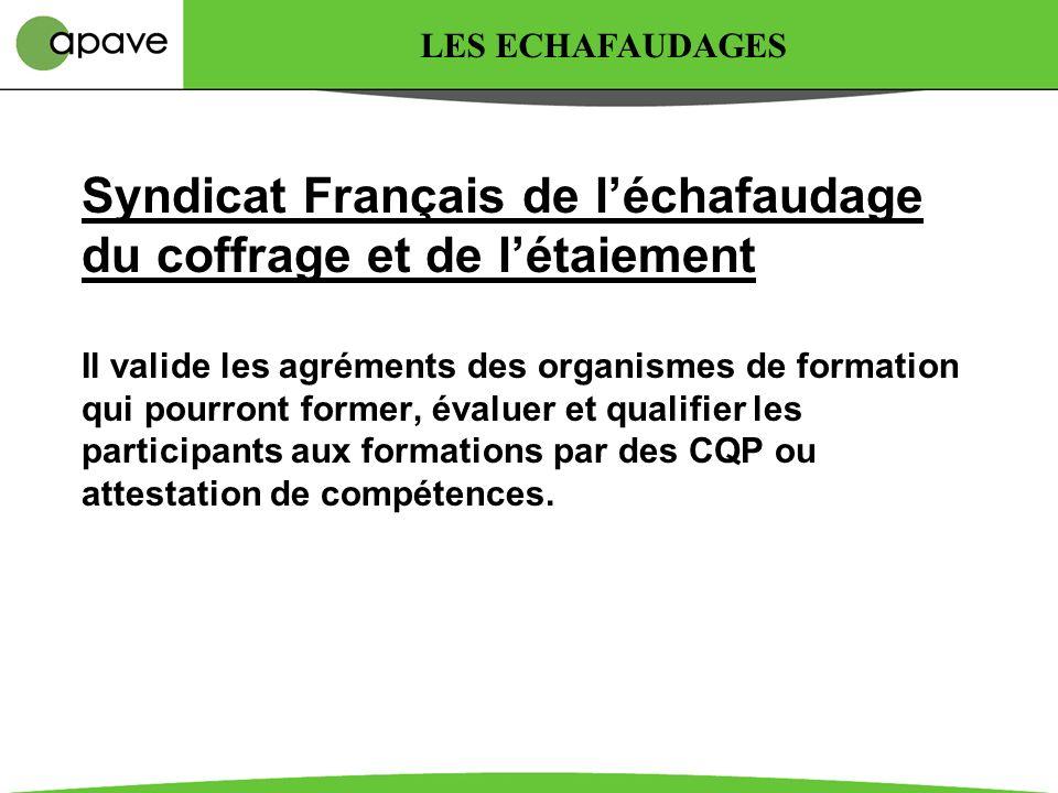 RECOMMANDATION R 408 LES ECHAFAUDAGES Cette recommandation définit des référentiels: Des missions et fonctions des personnes Des contenus de formation