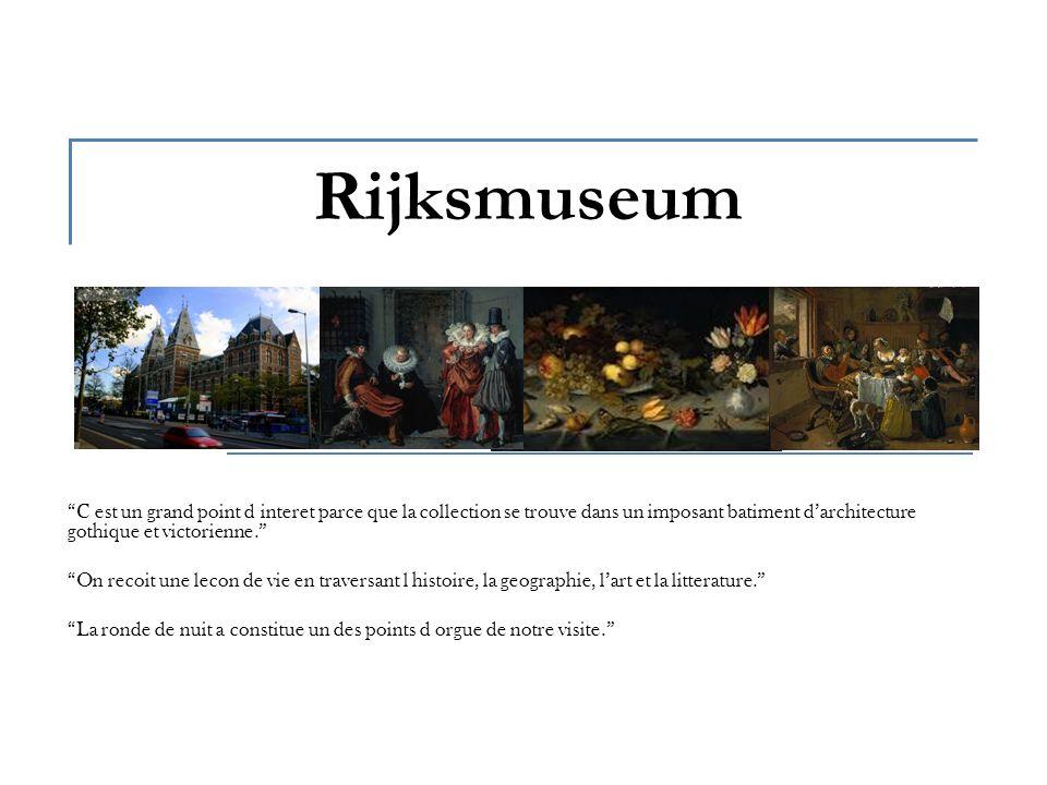 Rijksmuseum C est un grand point d interet parce que la collection se trouve dans un imposant batiment darchitecture gothique et victorienne.