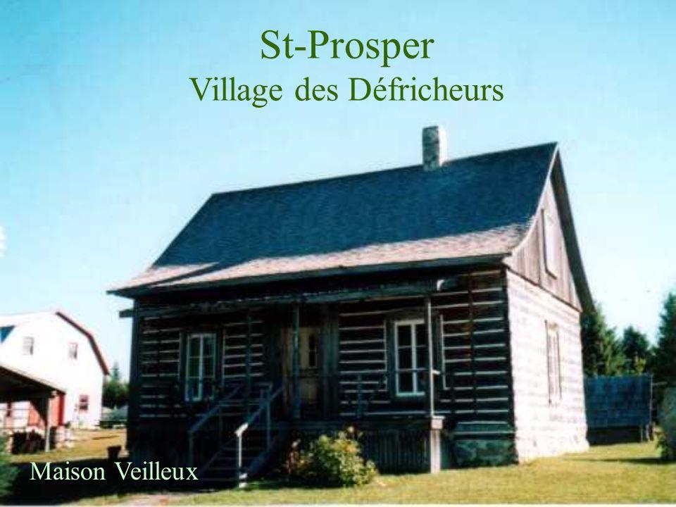 St-Prosper Village des Défricheurs Maison Veilleux